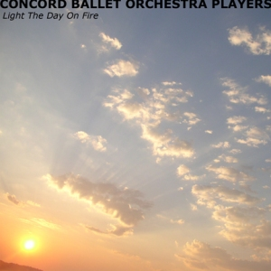 cbop concord ballet orchestra players light the day on fire cd cover